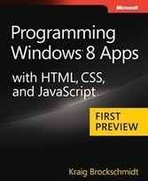 Free ebook: Programming Windows 8 Apps with HTML, CSS, and JavaScript (First Preview) - Microsoft Press - Site Home - MSDN Blogs | .Net Web Development | Scoop.it