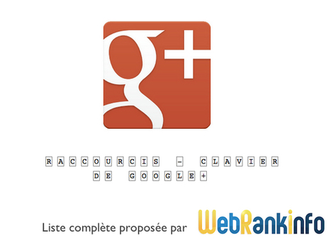 Liste de tous les raccourcis clavier de Google+ | SEO - REFERENCEMENTS | Scoop.it