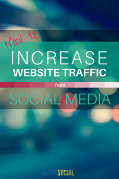 How to Increase Website Traffic From Social Media | @IanCleary | Public Relations & Social Media Insight | Scoop.it