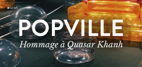 POPVILLE : Hommage au designer visionnaire Quasar Khanh   Quasar Khanh universe : www.quasar-khanh.com   Scoop.it