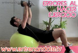 Errores al hacer ejercicio o deporte | ENTRENANDOTE.Tv Entrenamiento Online, Ejercicios en casa, Rutinas de Entrenamiento | Ejercicios en casa y rutinas de entrenamiento | Scoop.it