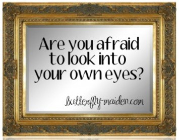 Are You Afraid to Look Into Your Own Eyes? | Coaching Leaders | Scoop.it