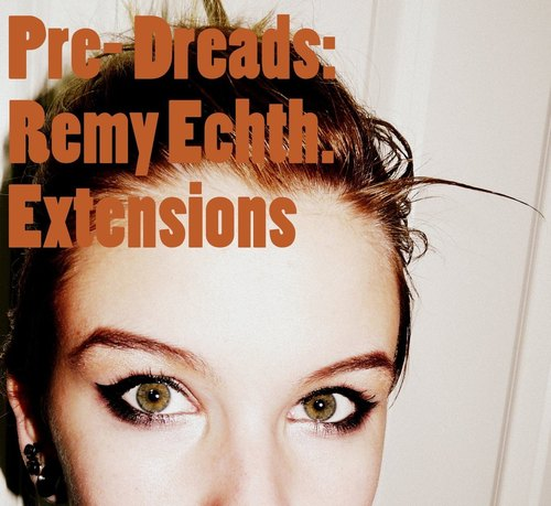 Dreads: Vorbereitungsphase/ Remy Echthaar Extensions