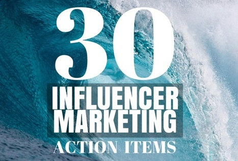 30 Action Items to Get Serious About Influencer Marketing | MarketingHits | Scoop.it