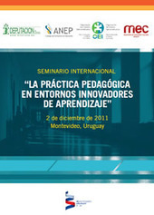 """La práctica pedagógica en entornos innovadores de aprendizaje"" 
