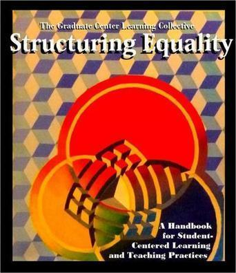 Structuring Equality: Handbook for Student-Centered Learning #FuturesEd | :: The 4th Era :: | Scoop.it