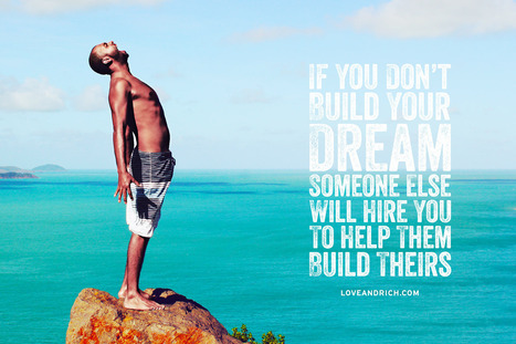 Build Your Dream Life, Not Someone Else's - | Inspiration | Scoop.it