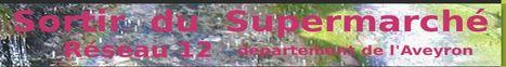 Sortir du Supermarché Aveyron | Villes en transition | Scoop.it