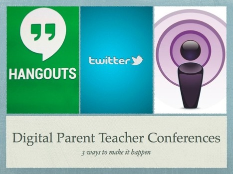 3 Ways to Hold Digital Parent Teacher Conferences - Instructional Tech Talk | Edtech PK-12 | Scoop.it