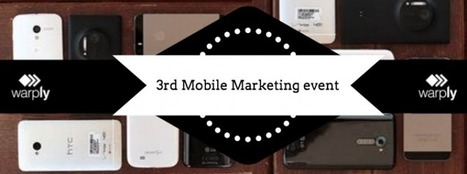 Coming soon: 3rd Mobile Marketing event by Warply | Warply | Scoop.it