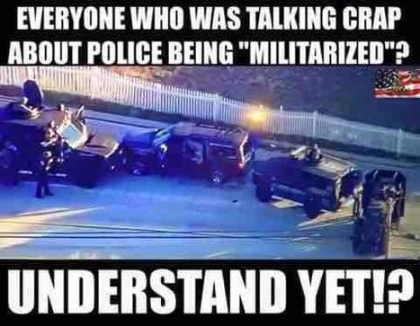 We wouldn't need a militarized police state if ..... | Criminal Justice in America | Scoop.it