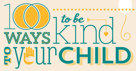 100 Ways to be Kind to Your Child - Creative With Kids | Joy & varia | Scoop.it