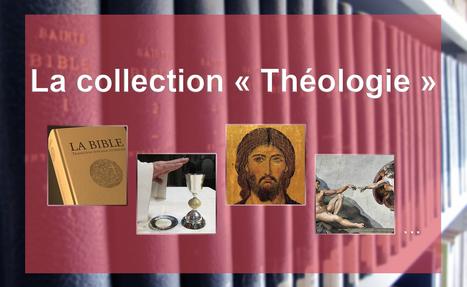 La collection | Théologies chrétiennes | Scoop.it