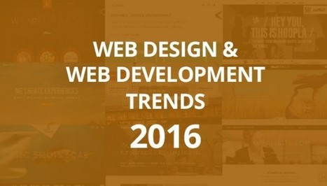 3 Web Development Trends to Look Out For In 2016 | Web Design, Web Development , SEO, Mobile App Topics | Scoop.it