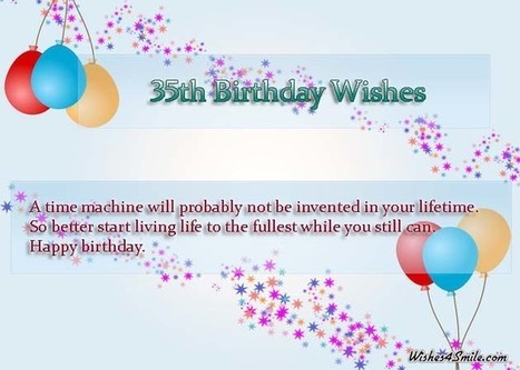 35th Birthday Wishes, Messages and Quotes - Wishes4smile   Entertainment   Scoop.it