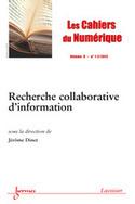 Les Cahiers du numérique : Recherche collaborative d'information - Vol.8, 1-2, 2012 - | Technologies numériques & Education | Scoop.it
