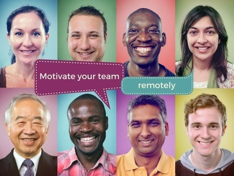 6 ways to motivate your team remotely | Be Leaderly | Virtual R&D teams | Scoop.it