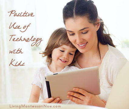 Positive Use of Technology with Kids | Montessori Inspired | Scoop.it