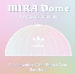 MIRA Dome by adidas Originals - MIRA | Media Organizations and Festivals | Scoop.it