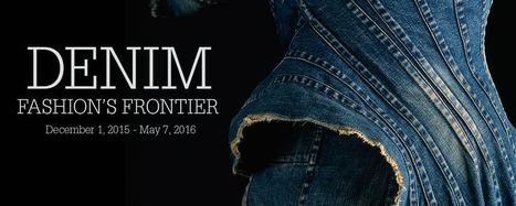 FIT - Fashion Institute of Technology | Denim: Fashion's Frontier | design exhibitions | Scoop.it