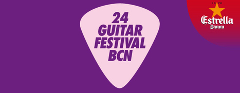 24th Guitar Festival BCN | Barcelona Events | Scoop.it