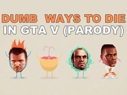 DUMB WAYS TO DIE IN GTA V (PARODY) | Random Sites I Like | Scoop.it