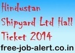 Hindustan Shipyard Limited Admit Card Download 2014 hsl.nic.in HSL Hall ticket Management Trainee Exam Call Letter | FREEJOBALERT | Scoop.it
