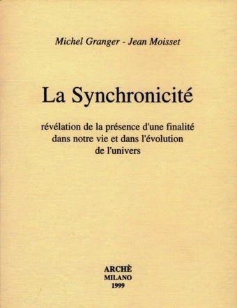 fullcoaching ou la base du développement personnel: Michel Granget et Jean Moisset, La Synchronicité, Archè, Milano, 1999 | la prophétie des andes | Scoop.it