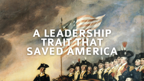 A Leadership Trait that Saved America | N2Growth Blog | Management | Scoop.it