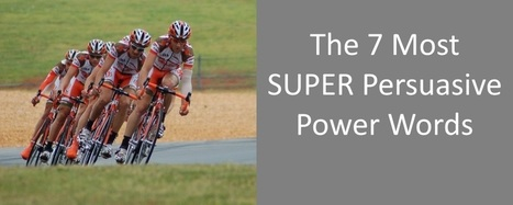 The 7 Most SUPER Persuasive Power Words | Blog it and Curation | Scoop.it