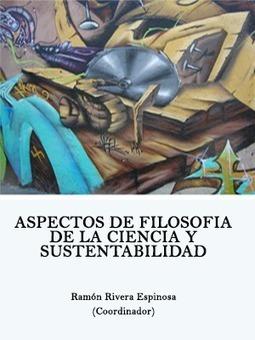 Aspectos De Filosofia De La Ciencia Y Sustentabilidad - Libro Gratis | Educacion, ecologia y TIC | Scoop.it