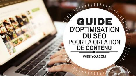 Guide d'Optimisation SEO du Contenu pour 2016 | Content marketing, Rédaction web et SEO | Scoop.it