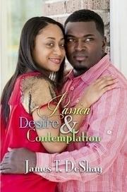 Passion, Desire & Contemplation de James T. DeShay (Couverture souple)–Lulu FR   acclevant   Scoop.it