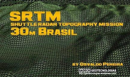 Dados SRTM (banda X) com 30 m de resolução espacial disponíveis para o Brasil | ArcGIS Geography | Scoop.it