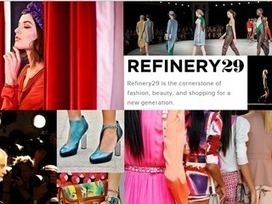 Fashion magazine/shopping store Refinery29 raises $3.5M - Vator | Fashion, Style, Trends, Retail, Shopping, & Other Inspirations | Scoop.it