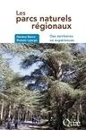Les parcs naturels regionaux -Nacima Baron et Romain Lajarge - Quae | Parution d'ouvrages | Scoop.it
