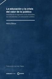 La educación y la crisis del valor de lo público - Henry Giroux   fabinuñez   Scoop.it