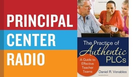 Daniel Venables—The Practice of Authentic PLCs | School-based Professional Learning | Scoop.it