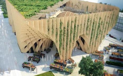 Exposition Universelle : La FRANCE installera son marché à Milan en 2015 | The Architecture of the City | Scoop.it