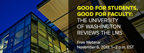 Webinar: Good for Students, Good for Faculty: The University of Washington Reviews the LMS | Virtual Chalkdust | Scoop.it