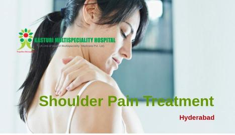 Having severe pain in the Shoulder? Visit Kasturi Hospitals at Hyderabad | Best Orthopedic Treatment, Secunderabad, Telangana | Scoop.it