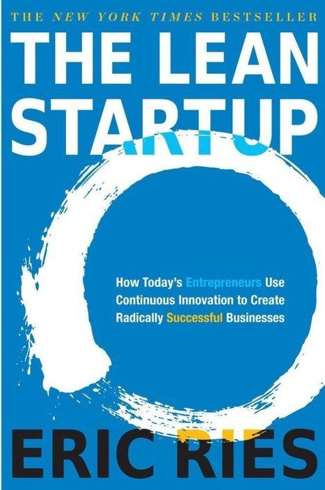 The Lean Startup | Agile, Lean et Compagnie | Agile, Lean, NoSql et mes recherches informatiques | Scoop.it