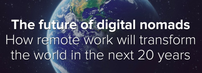 There will be 1 billion digital nomads by 2035 | Megatrends | Scoop.it