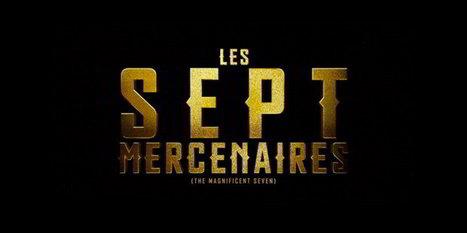 Les 7 mercenaires : le remake avec Chris Pratt et Denzel Washington | Nalaweb | Scoop.it