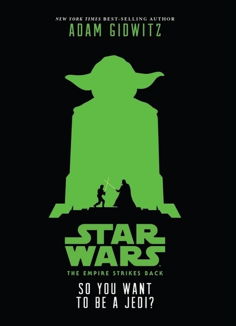 So You Want To Be A Jedi? by Adam Gidwitz | Fun Fiction Fridays | Scoop.it