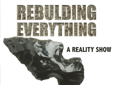 REBUILDING EVERYTHING! A proposed reality show. | A Contrary Look at History: Past vs Future | Scoop.it