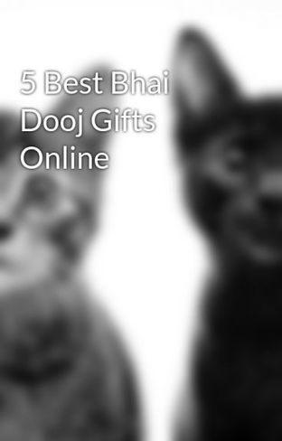 5 Best Bhai Dooj Gifts Online - indiangiftsportal - Wattpad | Get The Best Gifts Through Online Stores Indian Gifts Portal | Scoop.it