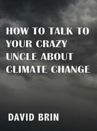 Arguing With Your Crazy Uncle About Climate Change | Science and Space: Exploring New Frontiers | Scoop.it