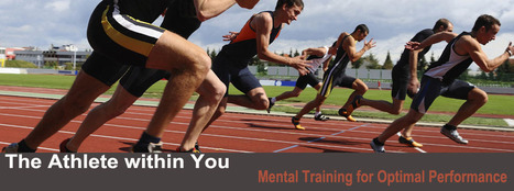 The Athlete within You - Mental Training is not a Luxury, it's Essential! (425) 241-6539 | Conditioning The Mind For Optimal Performance | Scoop.it