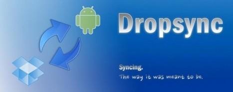 Dropsync, lo que Dropbox debería ofrecer en nuestro Android | Las TIC y la Educación | Scoop.it